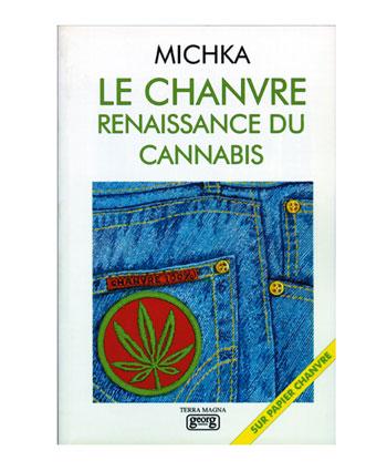 Le Chanvre Renaissance Du Cannabis [Paperback]